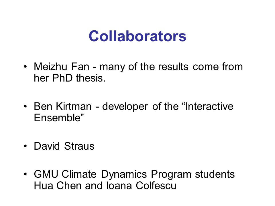 Collaborators Meizhu Fan - many of the results come from her PhD thesis.