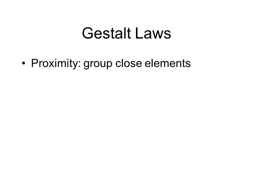 Gestalt Laws Proximity: group close elements