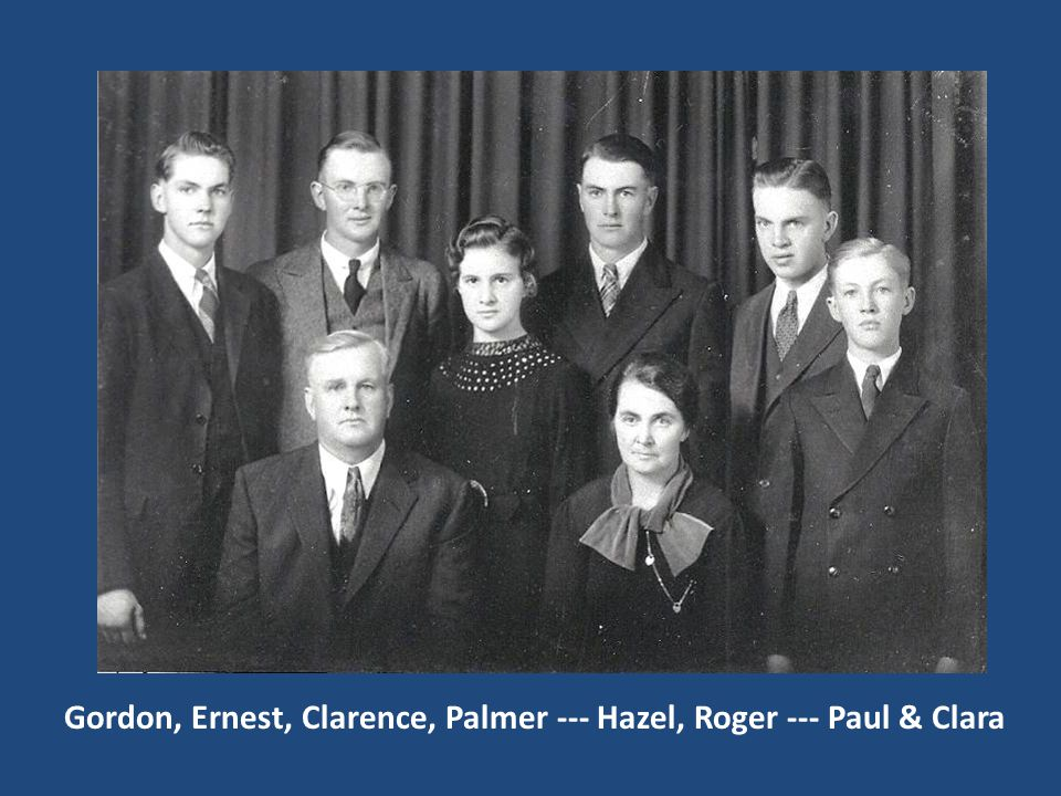 Gordon, Ernest, Clarence, Palmer --- Hazel, Roger --- Paul & Clara