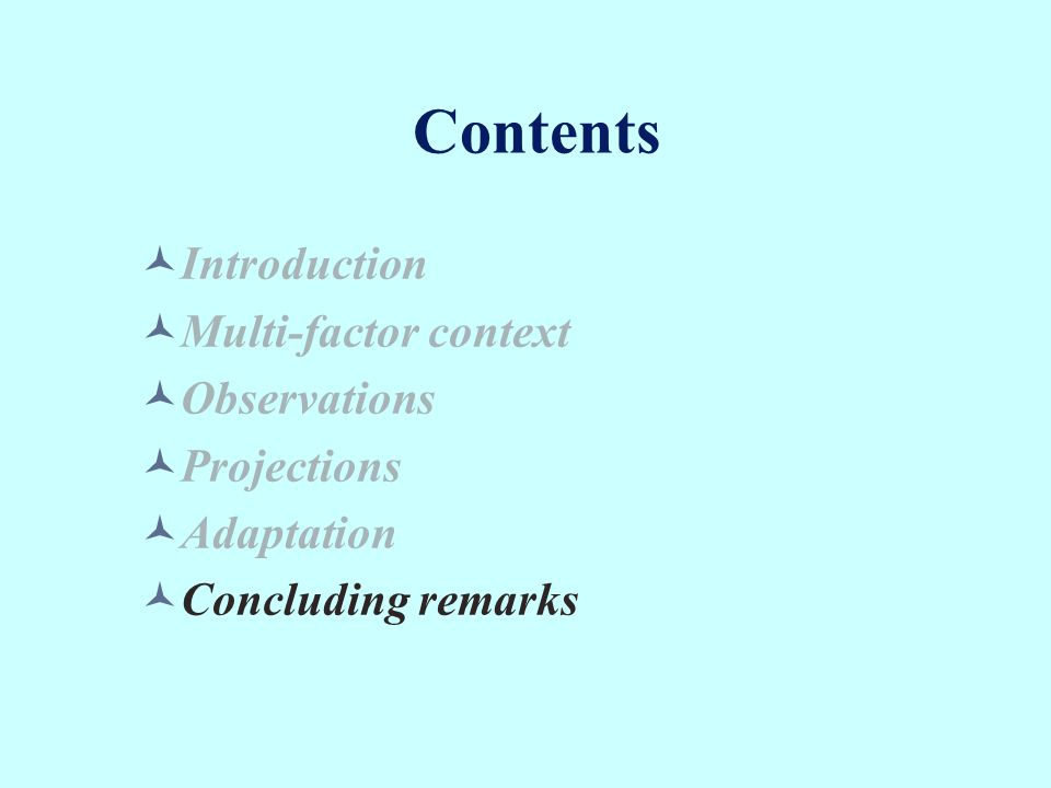 Contents Introduction Multi-factor context Observations Projections Adaptation Concluding remarks