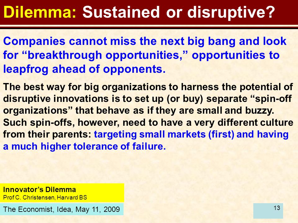 13 Dilemma: Sustained or disruptive. Innovator's Dilemma Prof C.