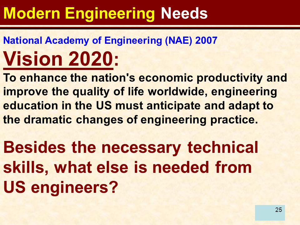 25 Besides the necessary technical skills, what else is needed from US engineers.
