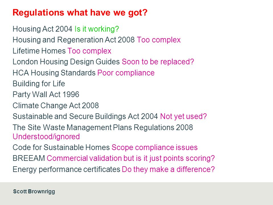 Scott Brownrigg Regulations what have we got. Housing Act 2004 Is it working.