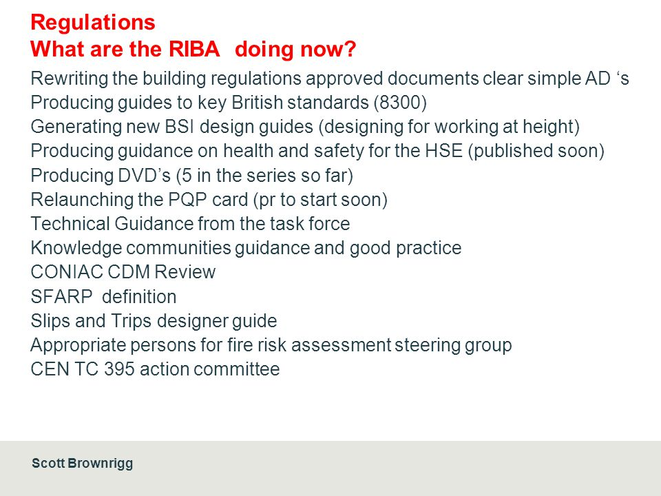 Scott Brownrigg Regulations What are the RIBA doing now.
