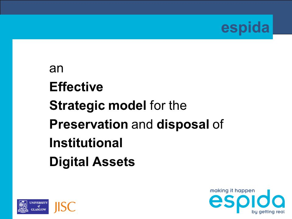 espida an Effective Strategic model for the Preservation and disposal of Institutional Digital Assets