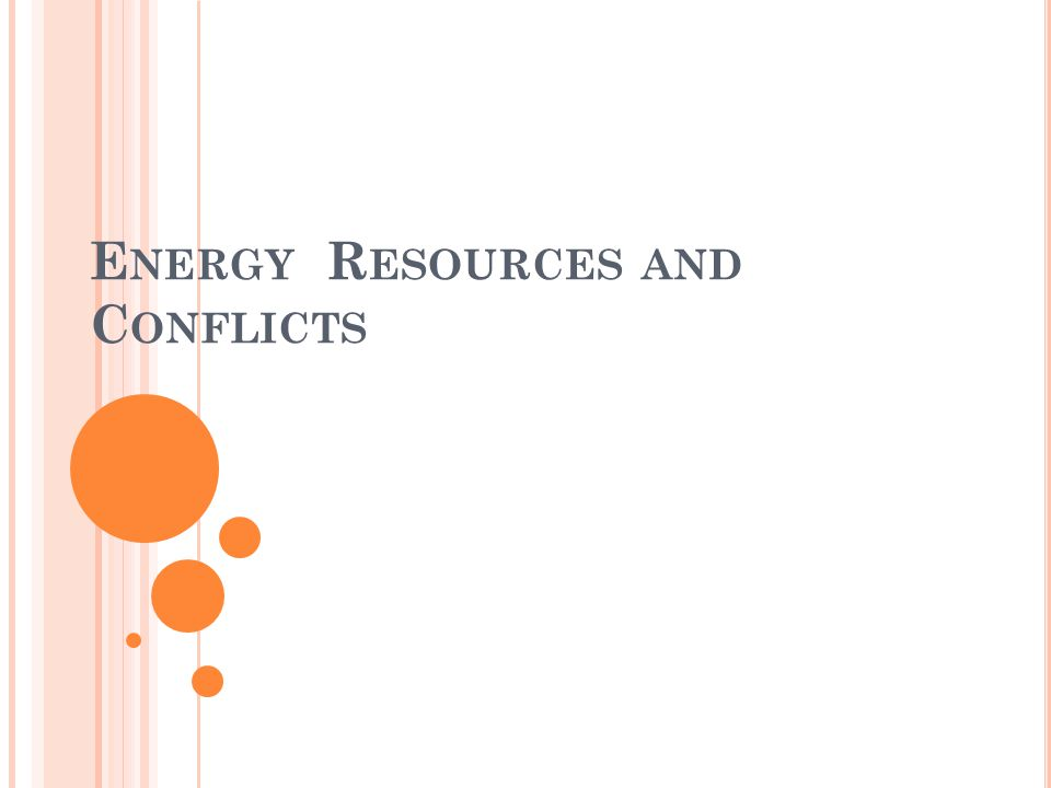 G ENERAL Q UESTION What is the association between energy resources and conflicts?