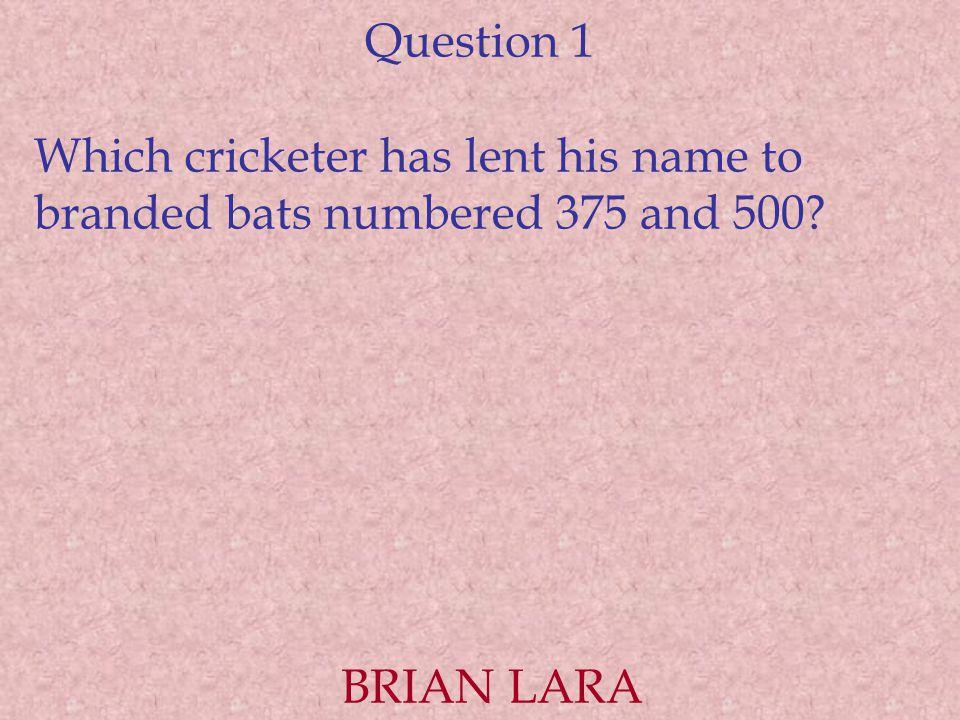 Question 2 Kookaburra is an international brand of what product? CRICKET BALLS