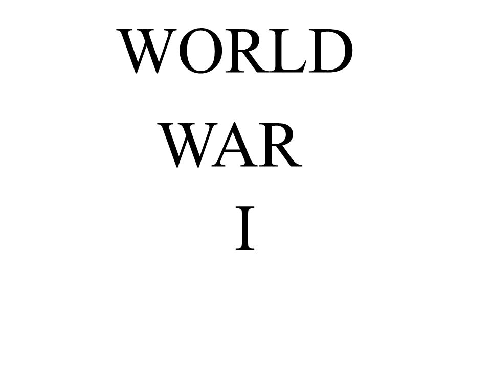 WORLD WAR I Chapter 23: War and Society, 1914 - 1920
