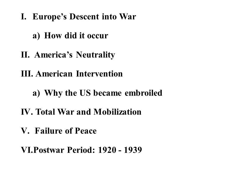 I.EUROPE'S DESCENT INTO WAR 1. Treaties 2.
