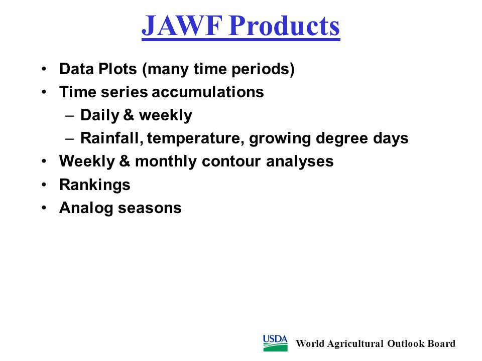 JAWF Products Data Plots (many time periods) Time series accumulations –Daily & weekly –Rainfall, temperature, growing degree days Weekly & monthly co