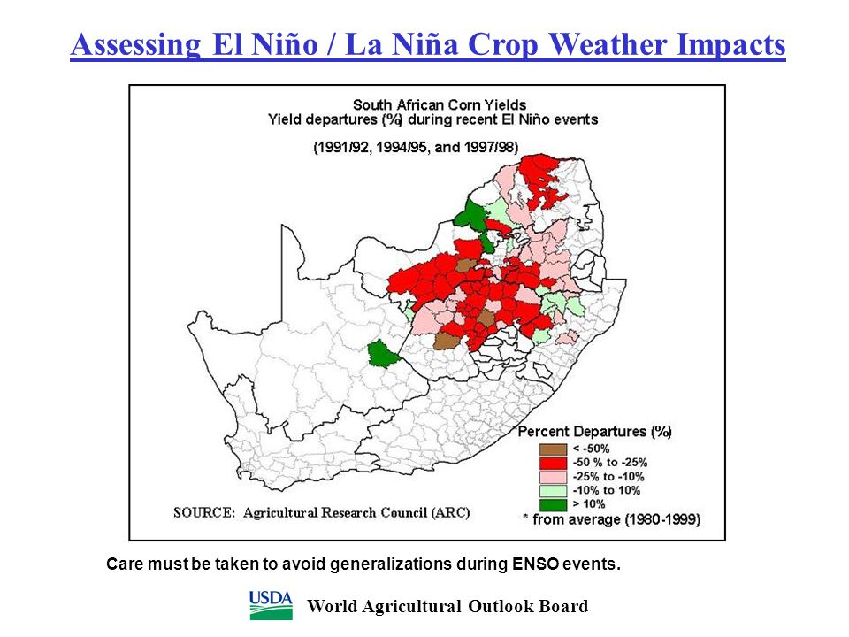 Assessing El Niño / La Niña Crop Weather Impacts World Agricultural Outlook Board Care must be taken to avoid generalizations during ENSO events.