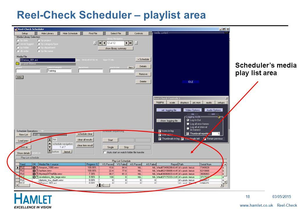 1803/05/2015 Reel-Checkwww.hamlet.co.uk Main area schedule Reel-Check Scheduler – playlist area Scheduler's media play list area