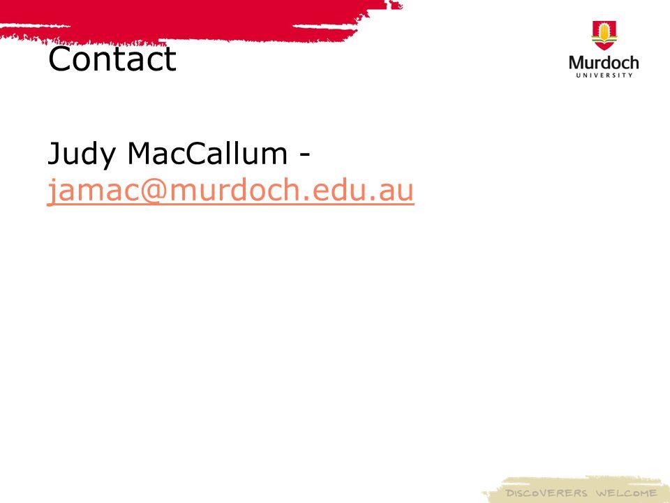 Contact Judy MacCallum - jamac@murdoch.edu.au jamac@murdoch.edu.au