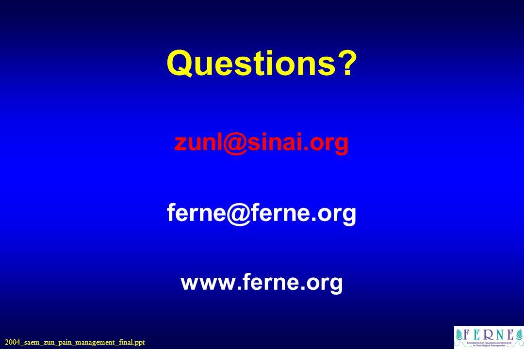 Questions zunl@sinai.org ferne@ferne.org www.ferne.org 2004_saem_zun_pain_management_final.ppt