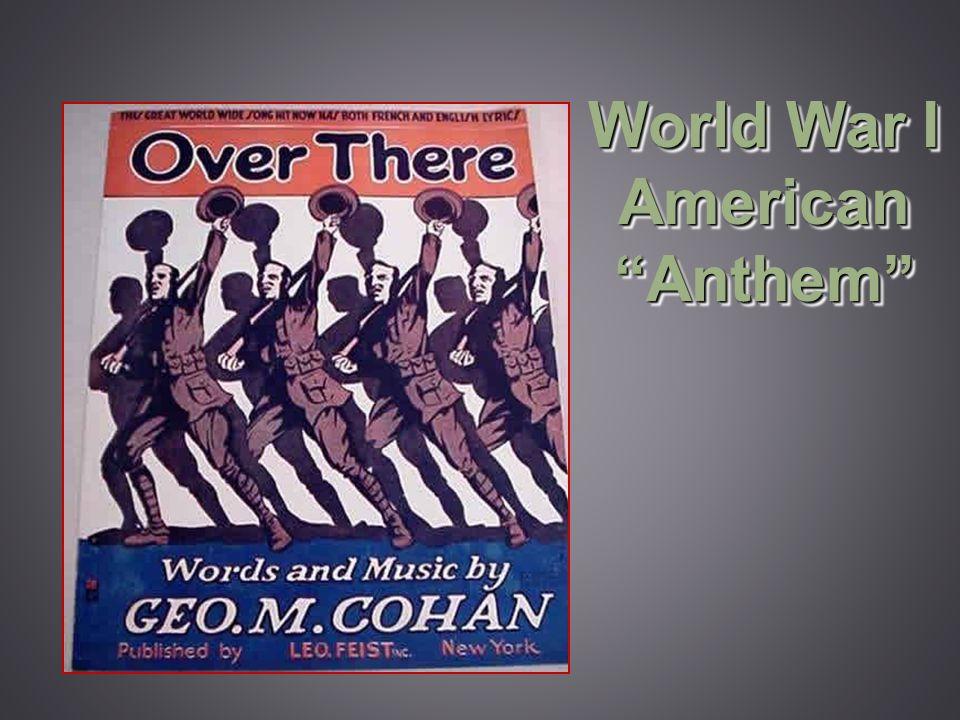 "World War I American ""Anthem"""