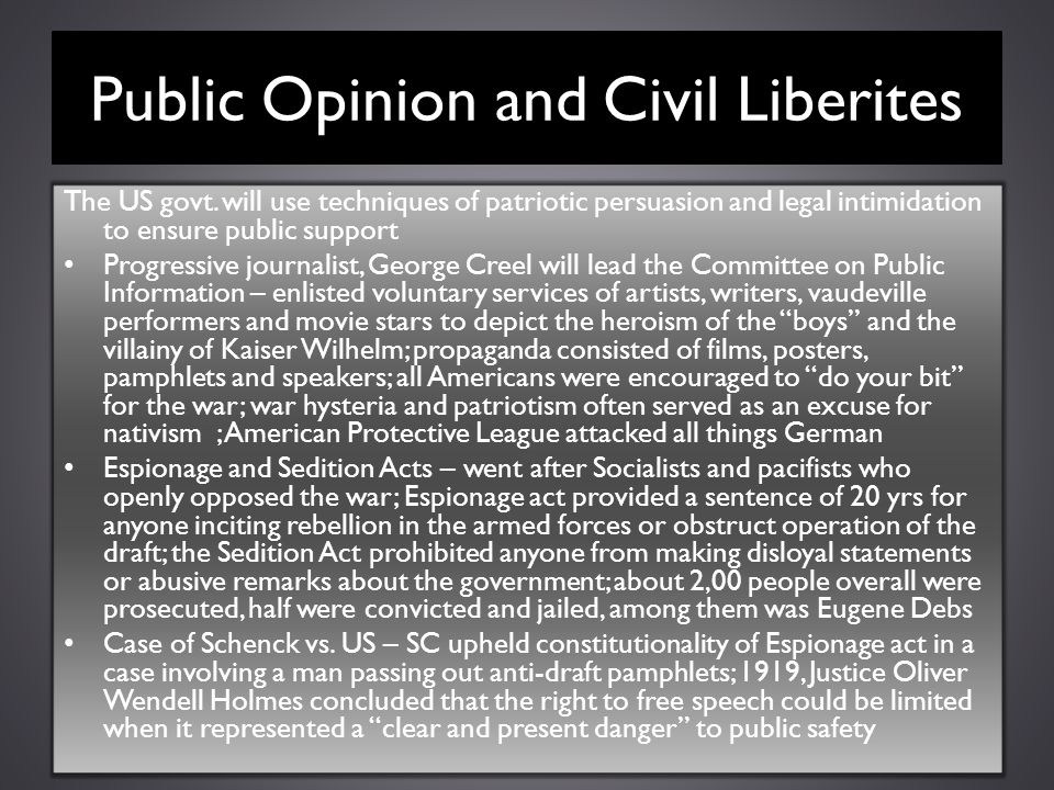 Public Opinion and Civil Liberites The US govt. will use techniques of patriotic persuasion and legal intimidation to ensure public support Progressiv