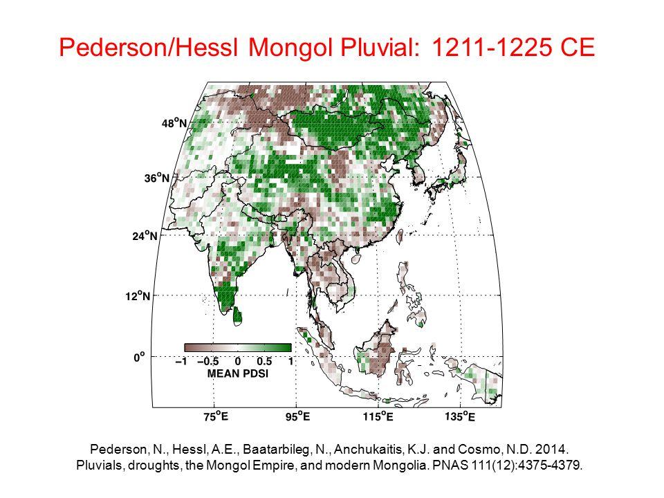 Pederson/Hessl Mongol Pluvial: 1211-1225 CE Pederson, N., Hessl, A.E., Baatarbileg, N., Anchukaitis, K.J. and Cosmo, N.D. 2014. Pluvials, droughts, th