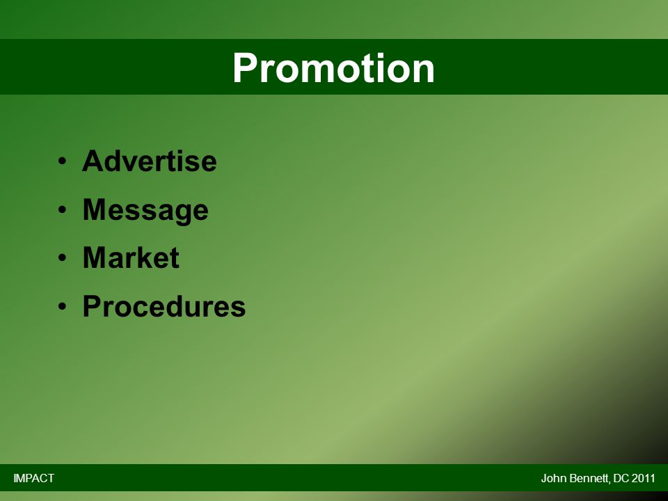 Advertise Message Market Procedures Promotion IMPACTJohn Bennett, DC 2011