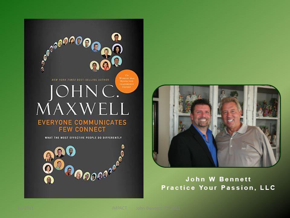 John W Bennett Practice Your Passion, LLC 10/2011 IMPACT John Bennett, DC 2011