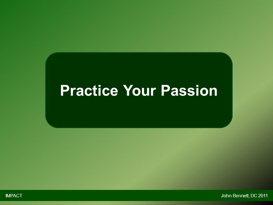 Practice Your Passion