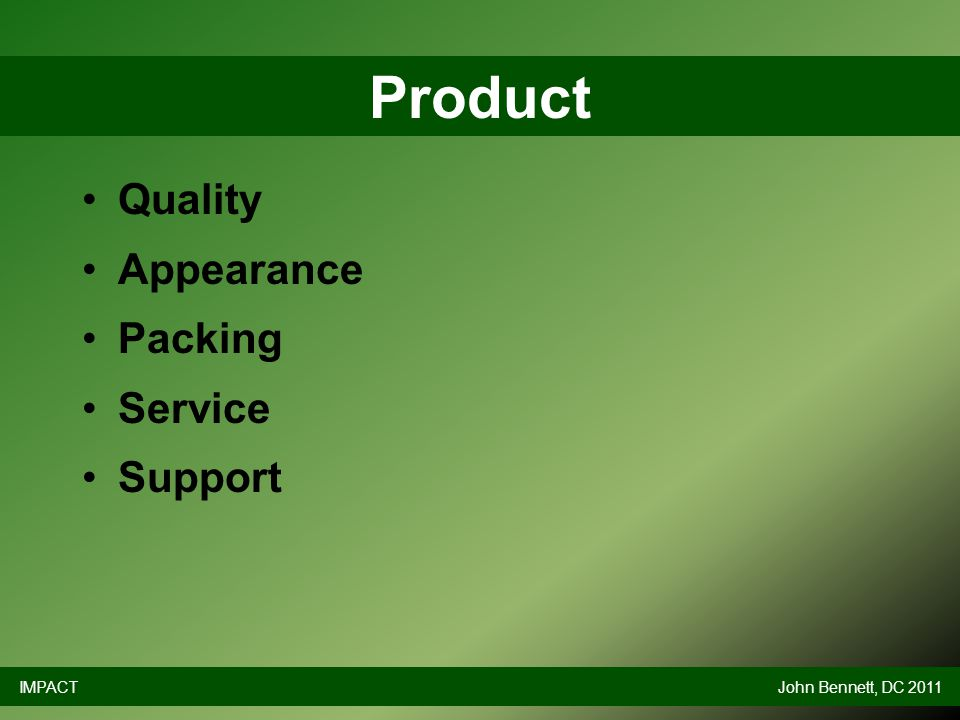 Quality Appearance Packing Service Support Product IMPACTJohn Bennett, DC 2011