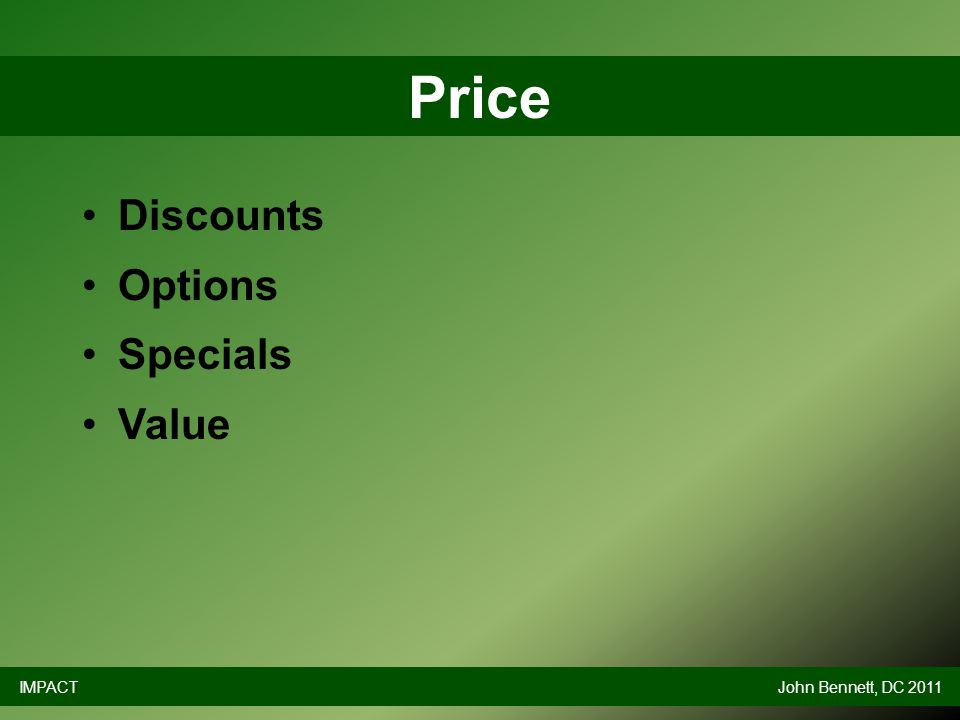 Discounts Options Specials Value Price IMPACTJohn Bennett, DC 2011