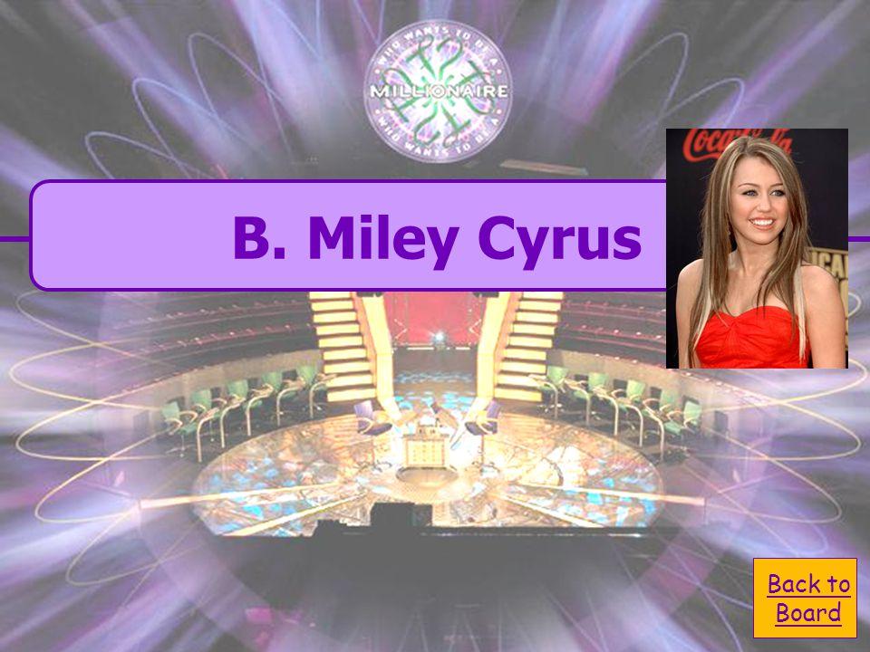  A. Hannah Montana A. Hannah Montana  C. Lady Gaga C.