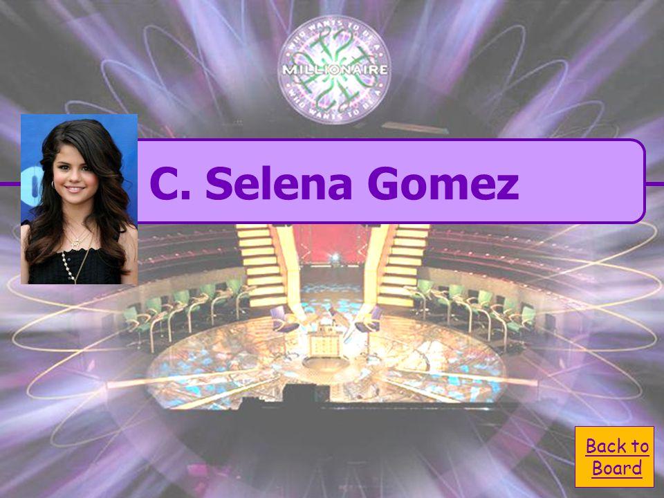  A. Neyo A. Neyo  C. Selena Gomez C. Selena Gomez  B.