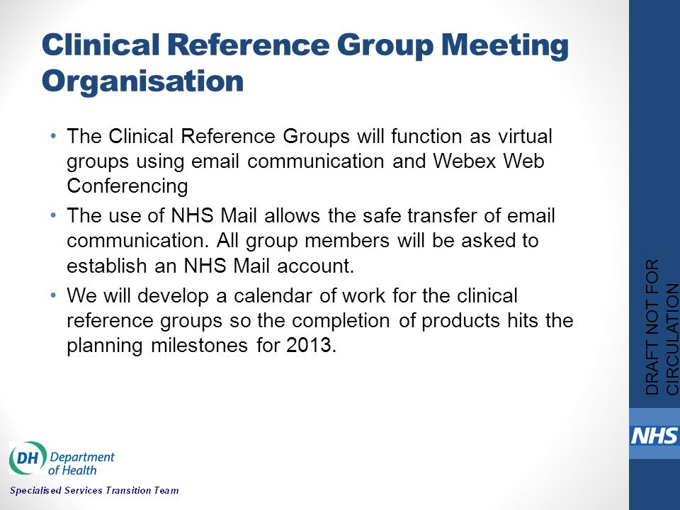 Clinical Reference Group Meeting Organisation The Clinical Reference Groups will function as virtual groups using email communication and Webex Web Co