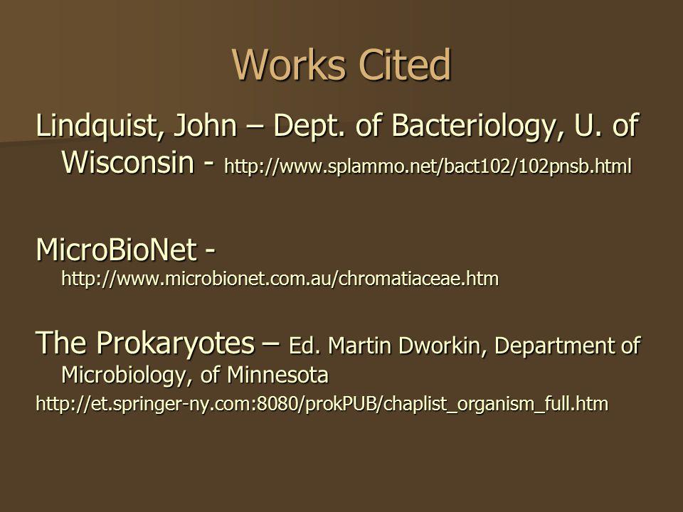Works Cited Lindquist, John – Dept. of Bacteriology, U.