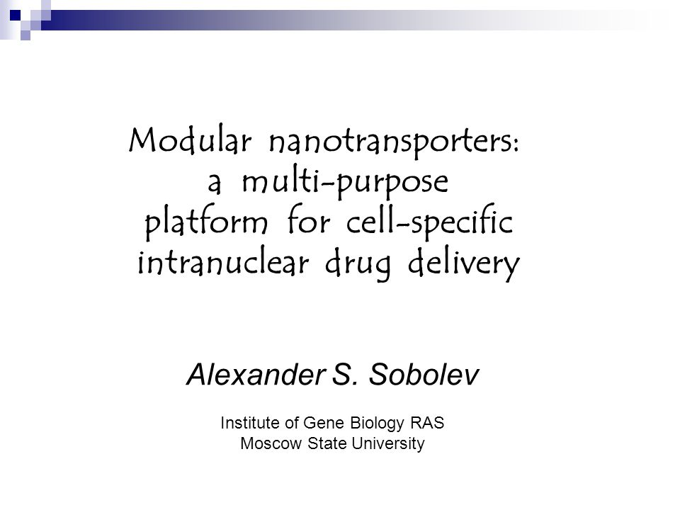 Modular nanotransporters: a multi-purpose platform for cell-specific intranuclear drug delivery Alexander S.