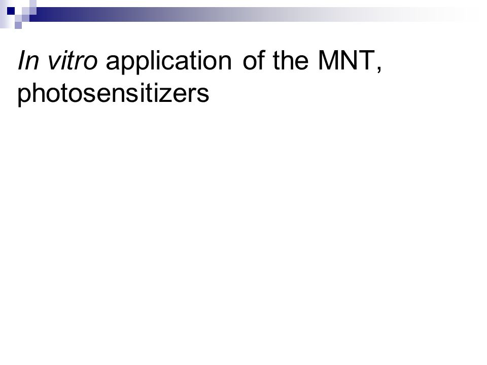 In vitro application of the MNT, photosensitizers