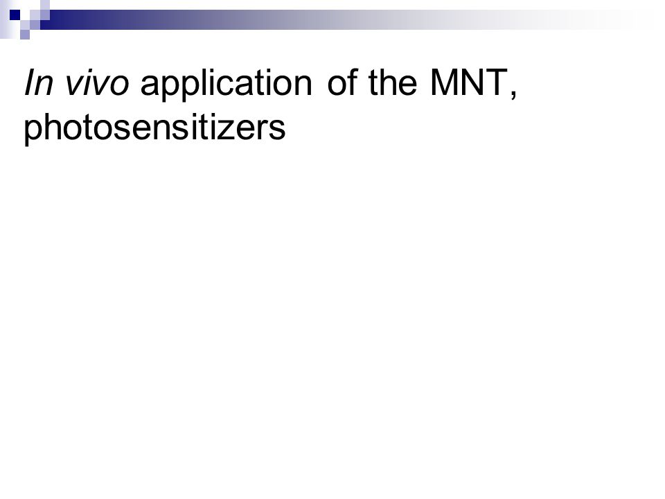 In vivo application of the MNT, photosensitizers