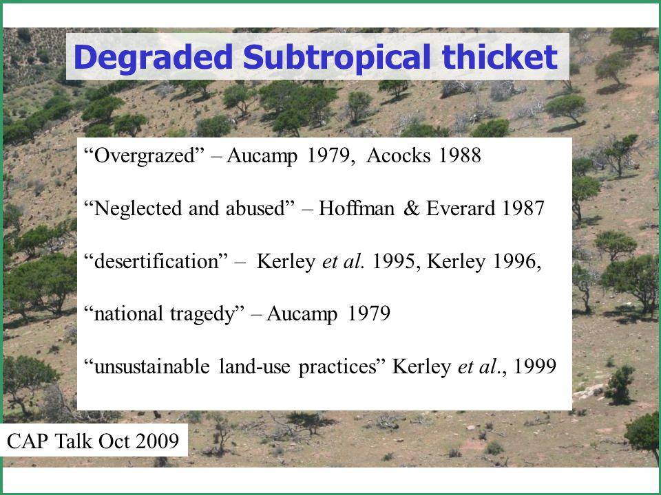 Restoration Rationale Pastoralism – R75-150/ha/year gross - Kirkman (2006) Establish Carbon baselines Restore Capture C Mainstream restoration CAP Talk Oct 2009