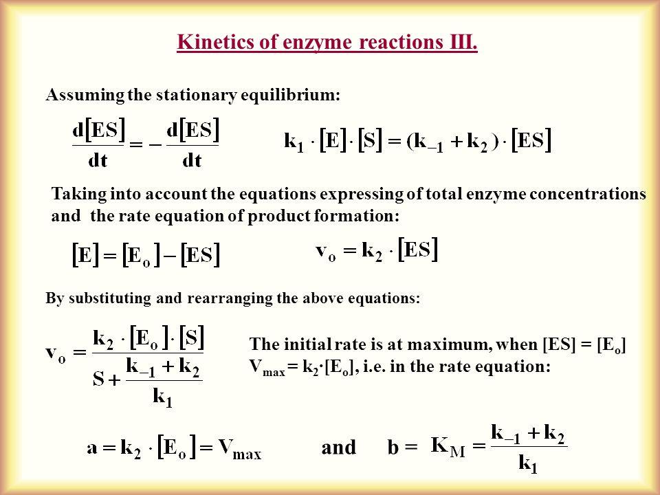 Kinetics of enzyme reactions III.