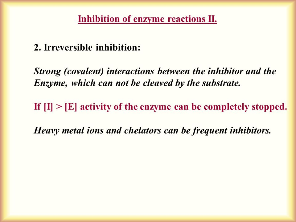 Inhibition of enzyme reactions II. 2.