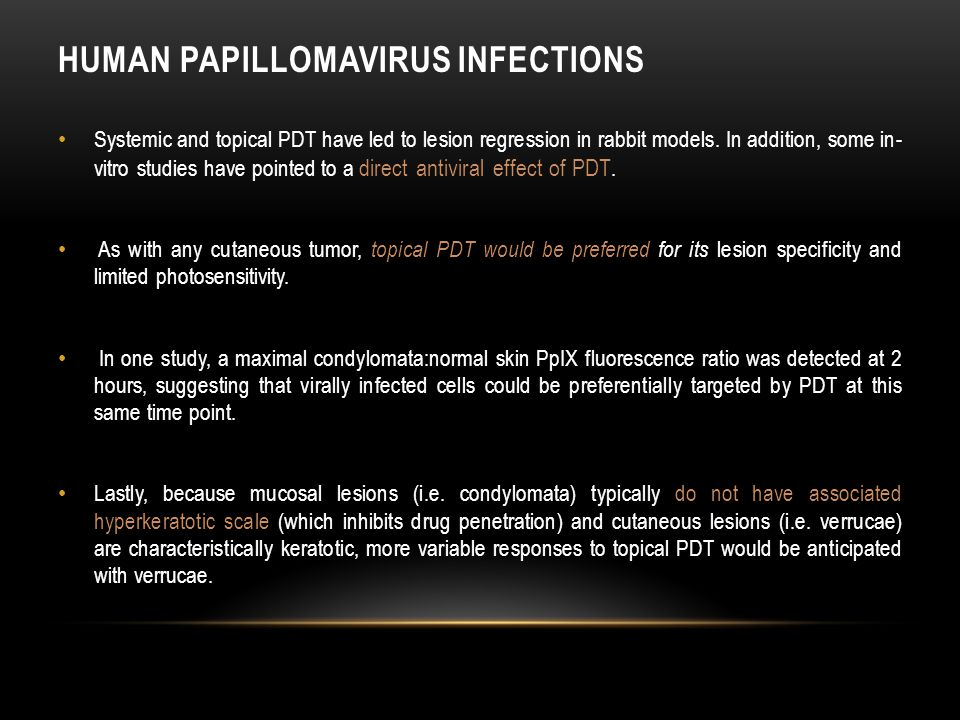 HUMAN PAPILLOMAVIRUS INFECTIONS Systemic and topical PDT have led to lesion regression in rabbit models.