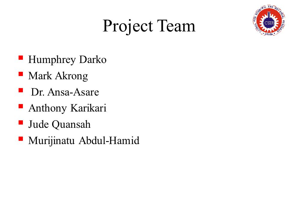Project Team  Humphrey Darko  Mark Akrong  Dr.