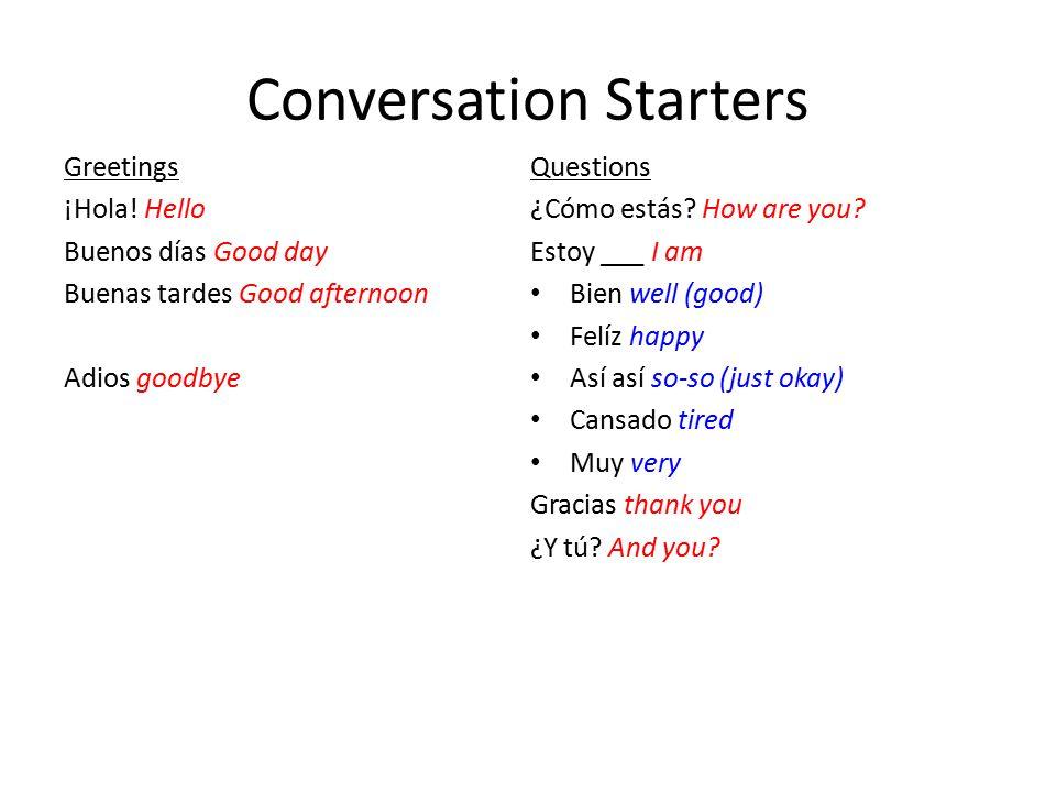 Conversation Starters Greetings ¡Hola.
