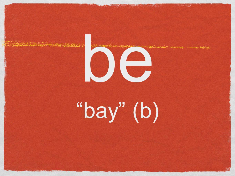 be bay (b)