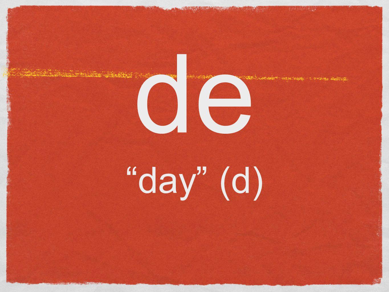 de day (d)