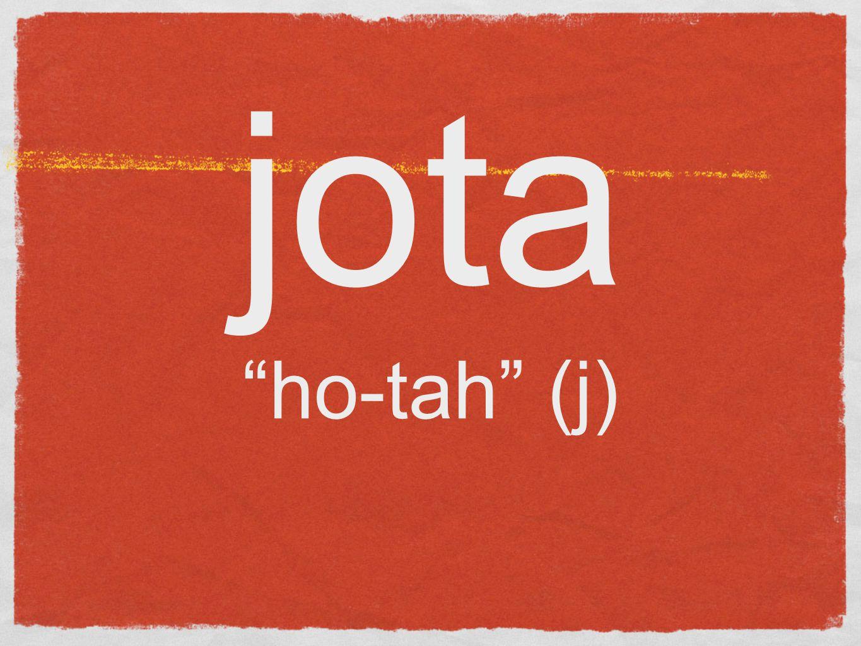 jota ho-tah (j)