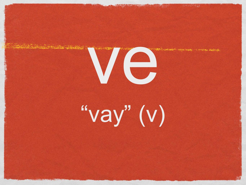 ve vay (v)