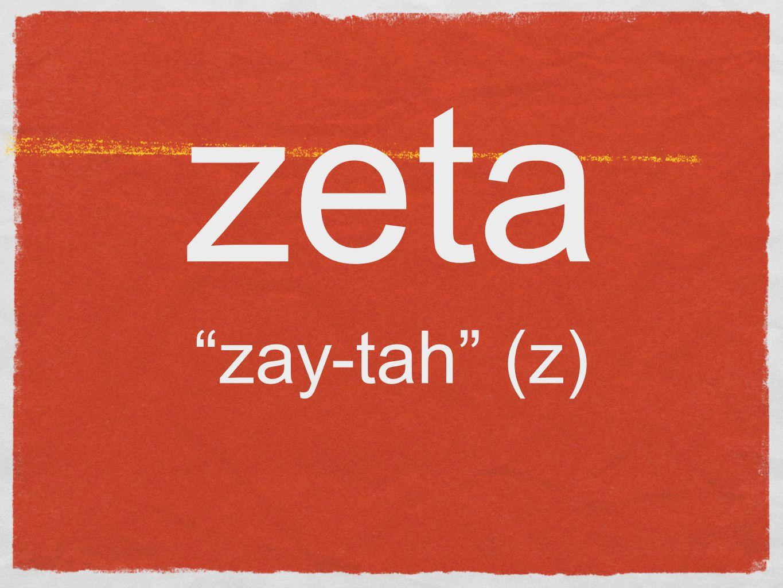 zeta zay-tah (z)