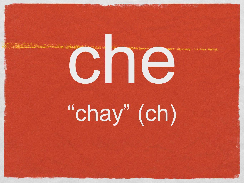 che chay (ch)