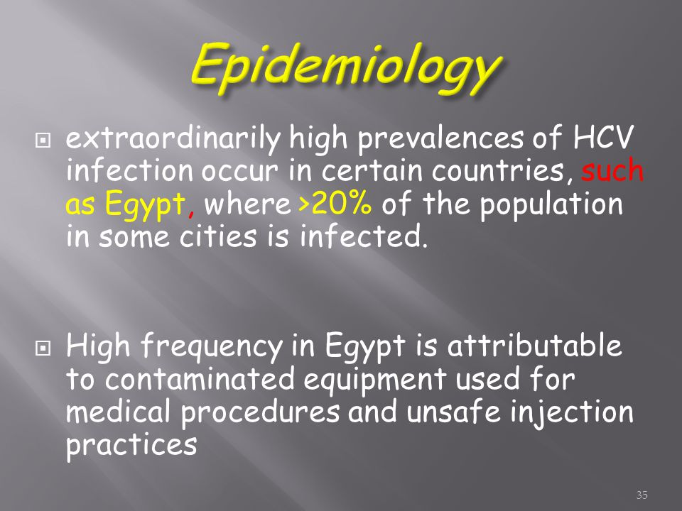  extraordinarily high prevalences of HCV infection occur in certain countries, such as Egypt, where >20% of the population in some cities is infected.