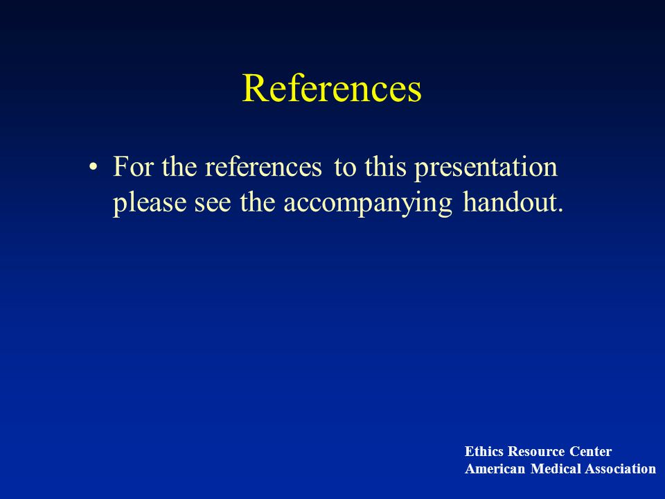 References For the references to this presentation please see the accompanying handout.