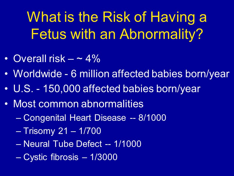 History of prenatal diagnosis Family history Ultrasound (US) –Introduced in the 1950s Amniocentesis –First done in 1877 (for polyhydramnios) –First done for chromosomal studies in 1966 –Common since the 1970s Chorionic villus sampling (CVS) –First done in 1968 –Greater acceptance in 1980s-90s Rapid expansion of serum & US screening options, wide-spread use – 1990s to present