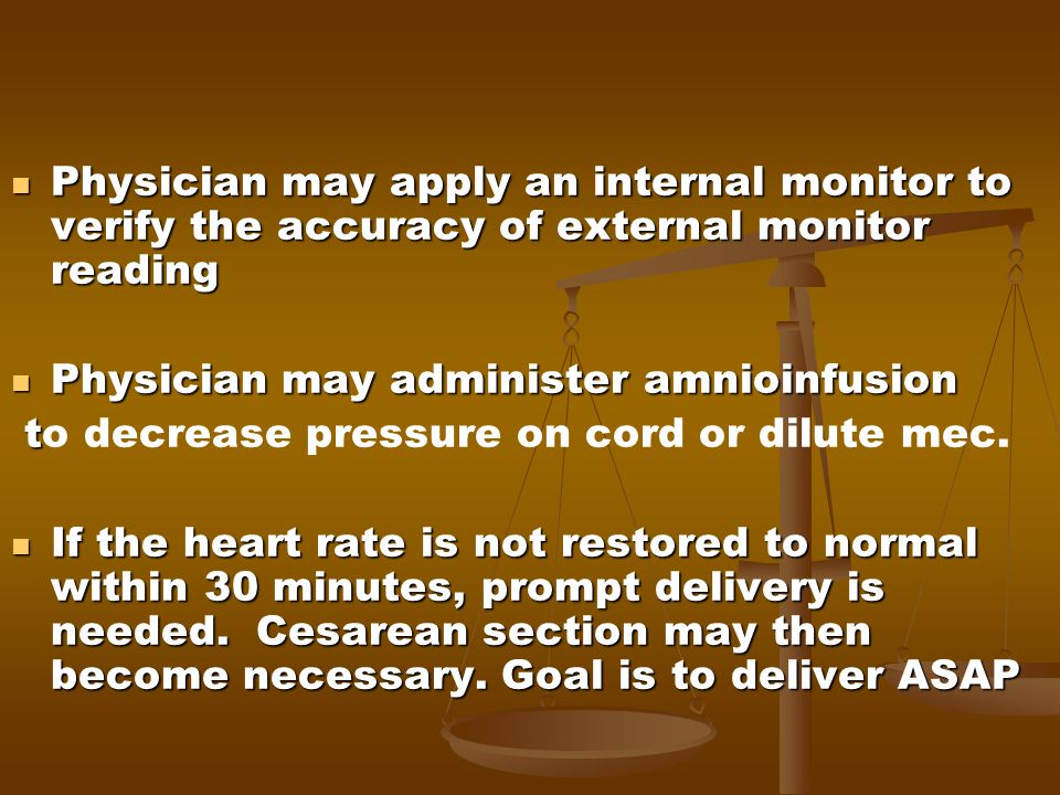 Physician may apply an internal monitor to verify the accuracy of external monitor reading Physician may apply an internal monitor to verify the accur