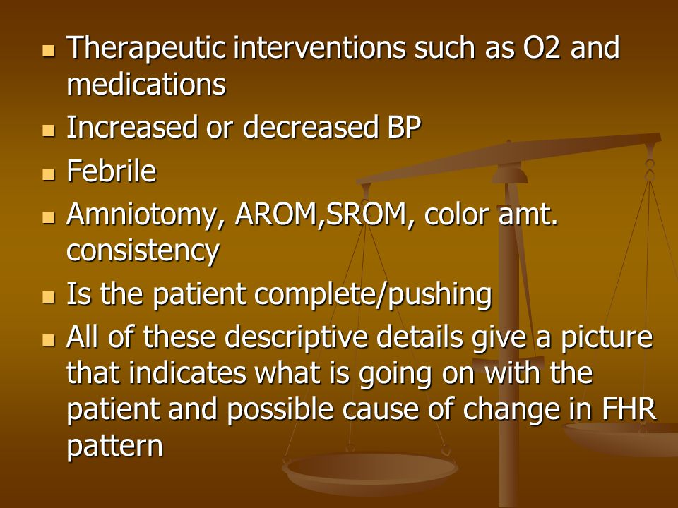 Therapeutic interventions such as O2 and medications Therapeutic interventions such as O2 and medications Increased or decreased BP Increased or decre